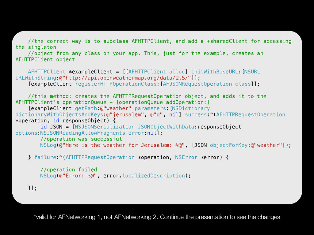//the correct way is to subclass AFHTTPClient, ...