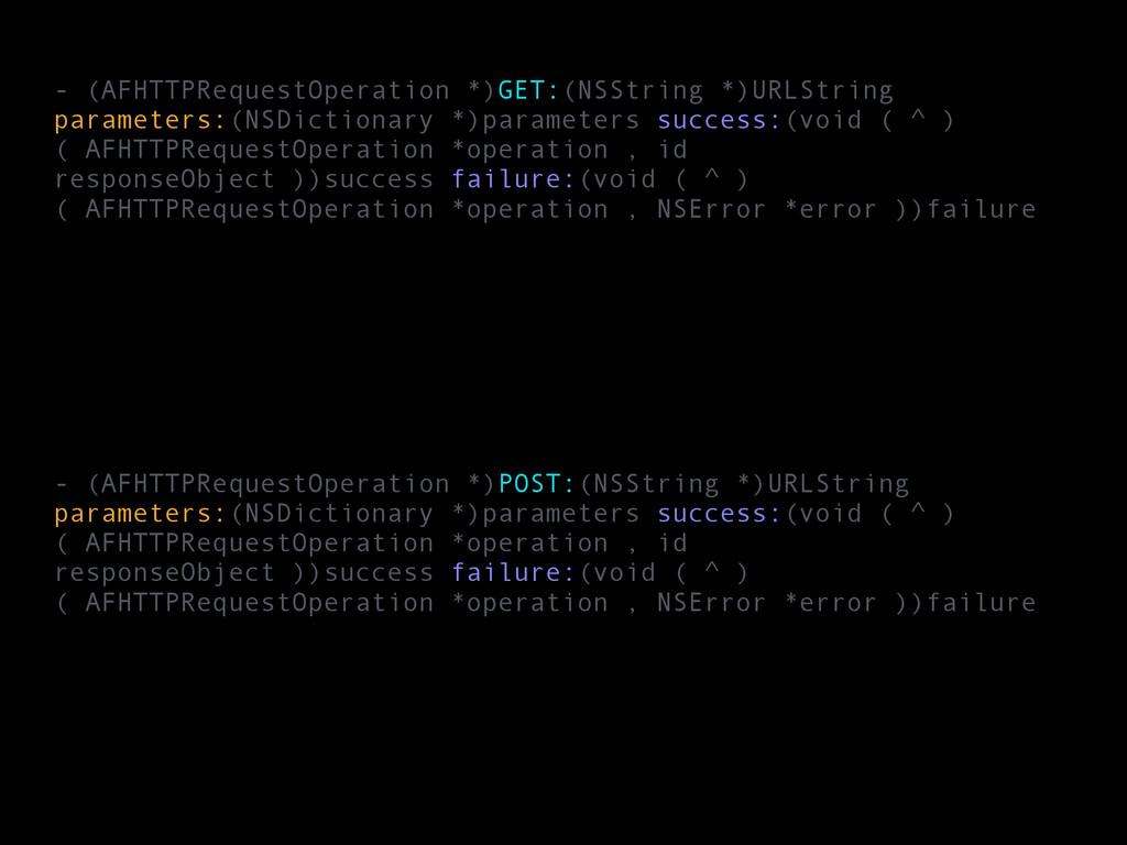 - (AFHTTPRequestOperation *)GET:(NSString *)URL...
