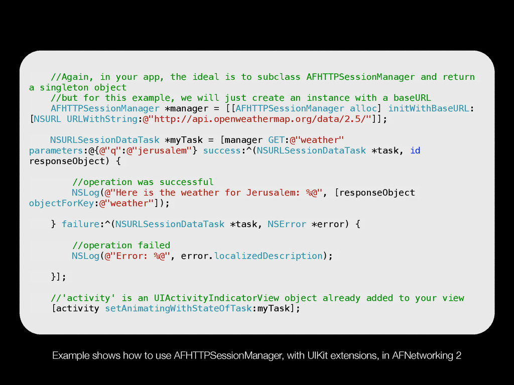 Example shows how to use AFHTTPSessionManager, ...