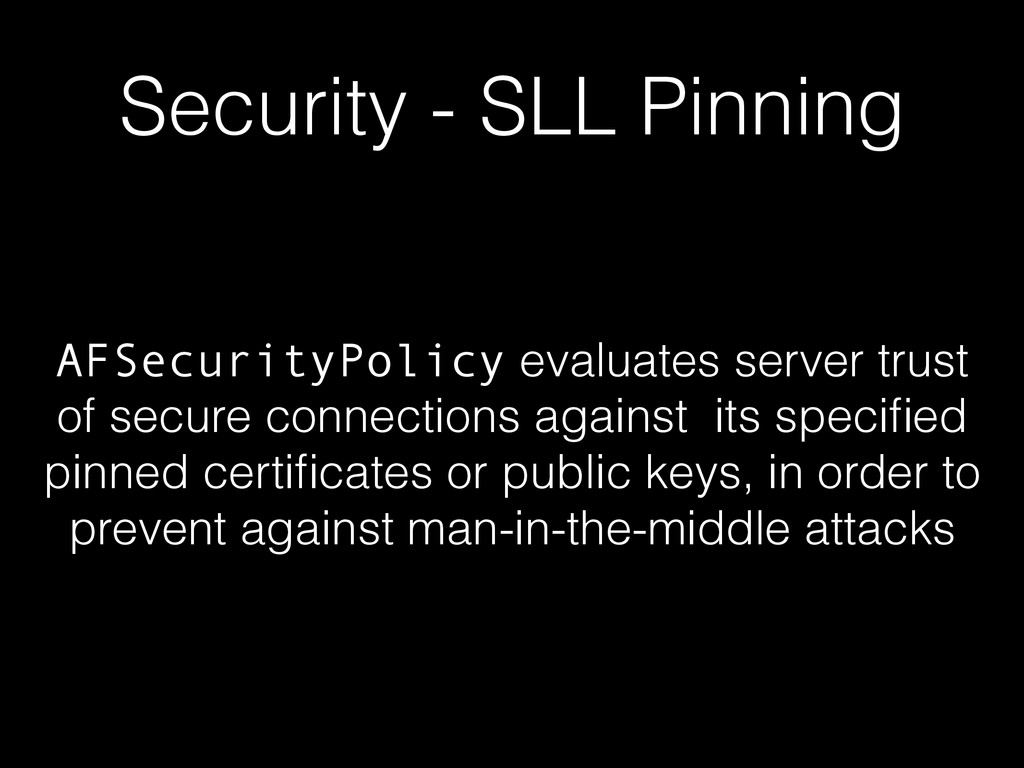 Security - SLL Pinning AFSecurityPolicy evaluat...