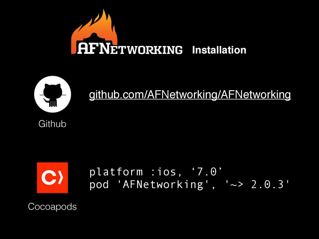 platform :ios, '7.0' pod 'AFNetworking', '~> 2....