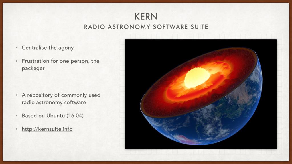 RADIO ASTRONOMY SOFTWARE SUITE KERN • Centralis...