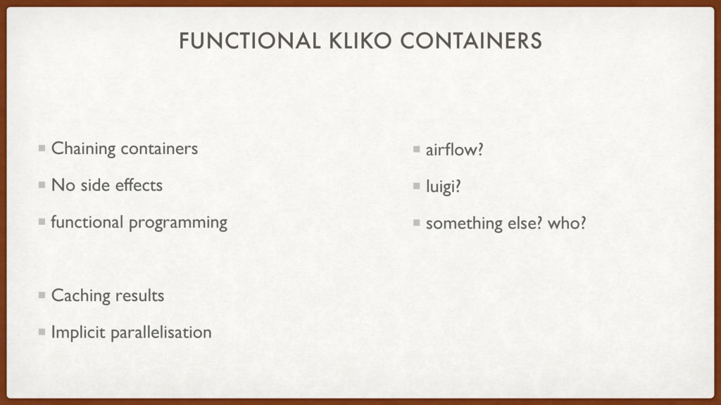 FUNCTIONAL KLIKO CONTAINERS Chaining containers...