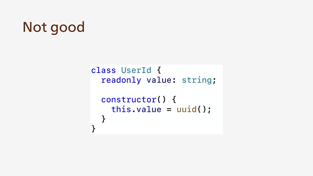 class UserId { readonly value: string; construc...