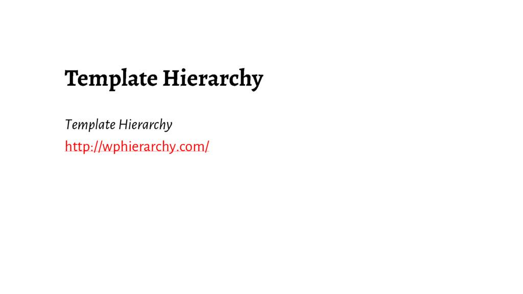 Template Hierarchy http://wphierarchy.com/