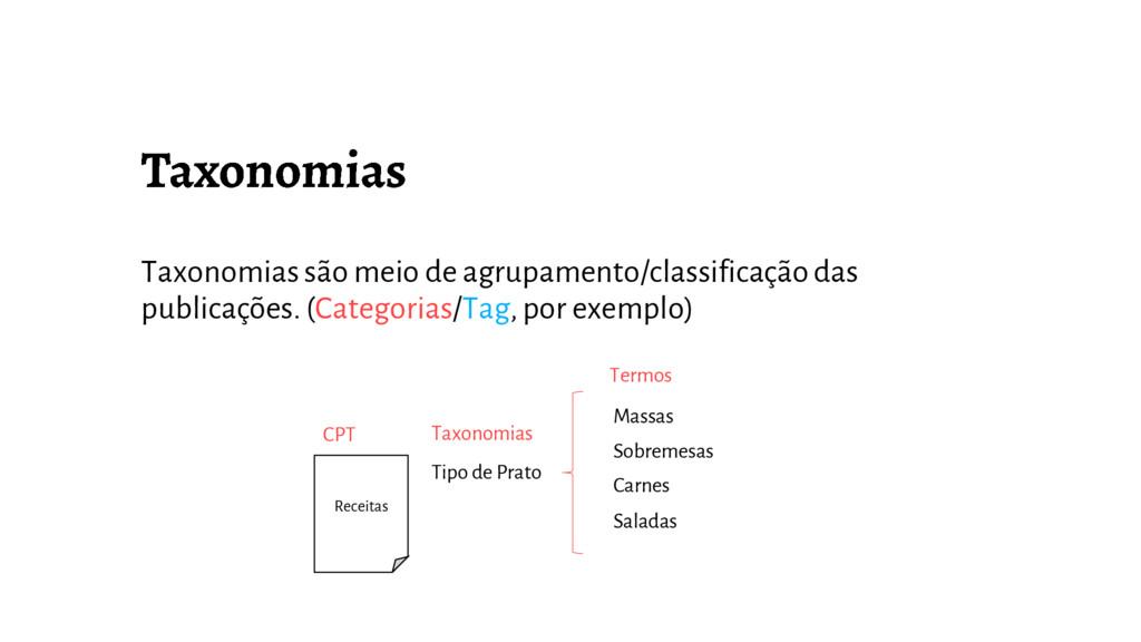 Taxonomias são meio de agrupamento/classificaçã...