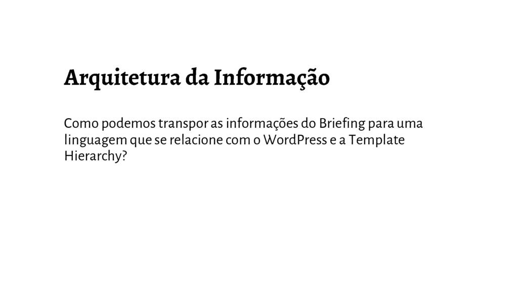 Como podemos transpor as informações do Briefin...