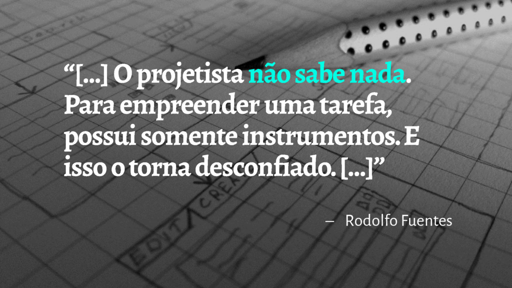 – Rodolfo Fuentes