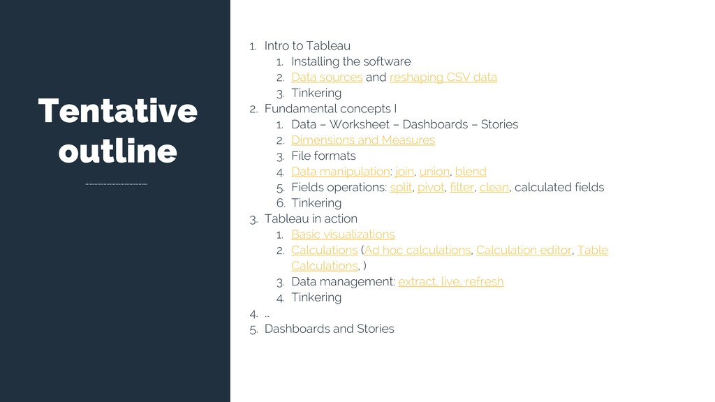 Tentative outline 1. Intro to Tableau 1. Instal...