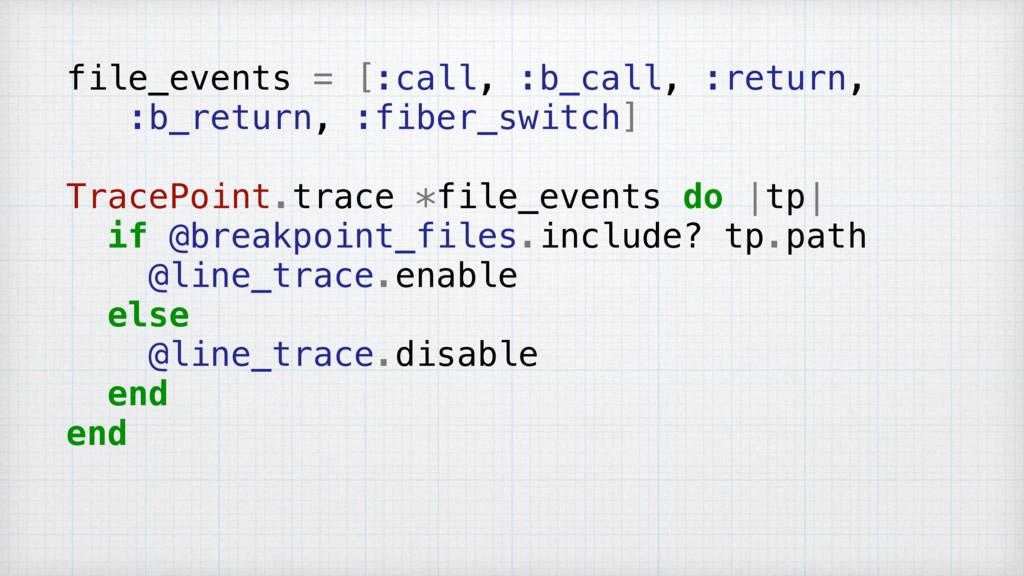 file_events = [:call, :b_call, :return, :b_retu...