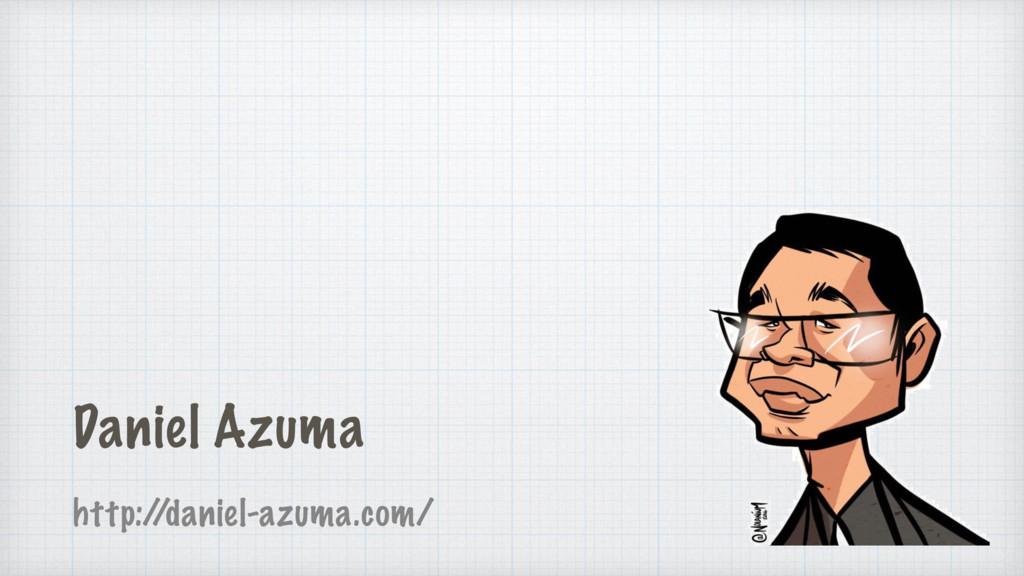 Daniel Azuma http:/ /daniel-azuma.com/