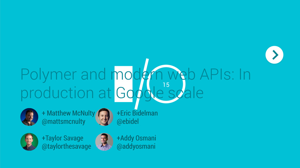 15 Polymer and modern web APIs: In production a...