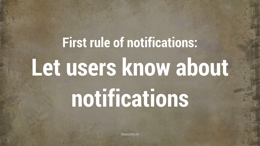 thestocks.im First rule of notifications: Let u...