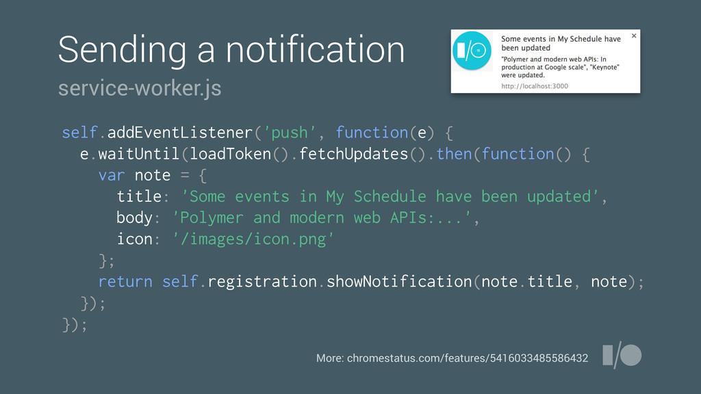 Sending a notification More: chromestatus.com/f...