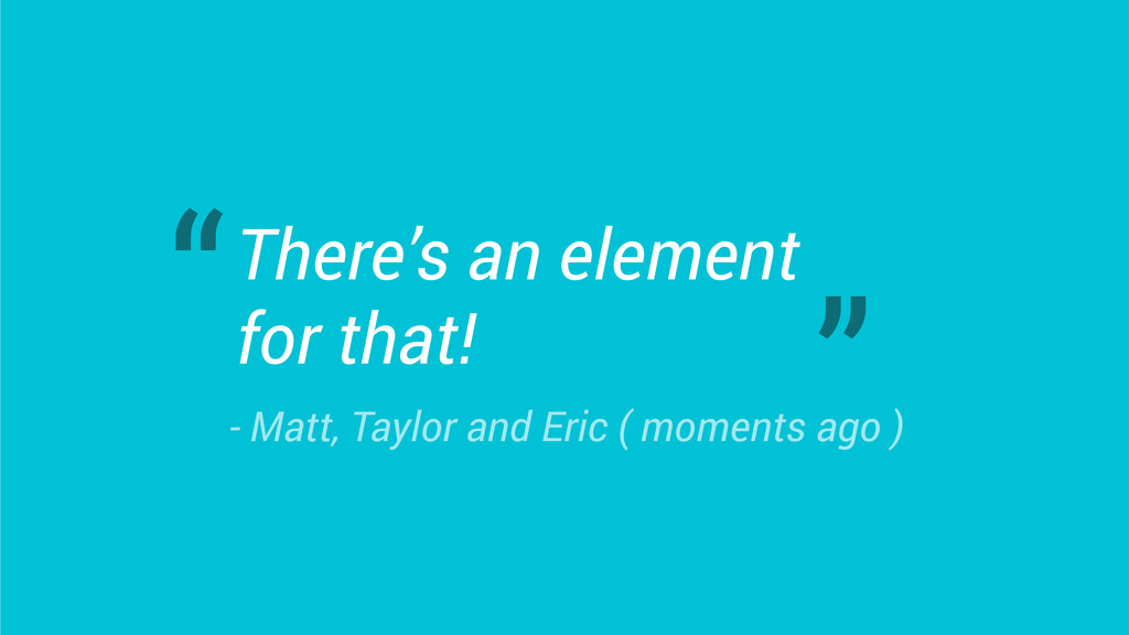 There's an element for that! - Matt, Taylor and...