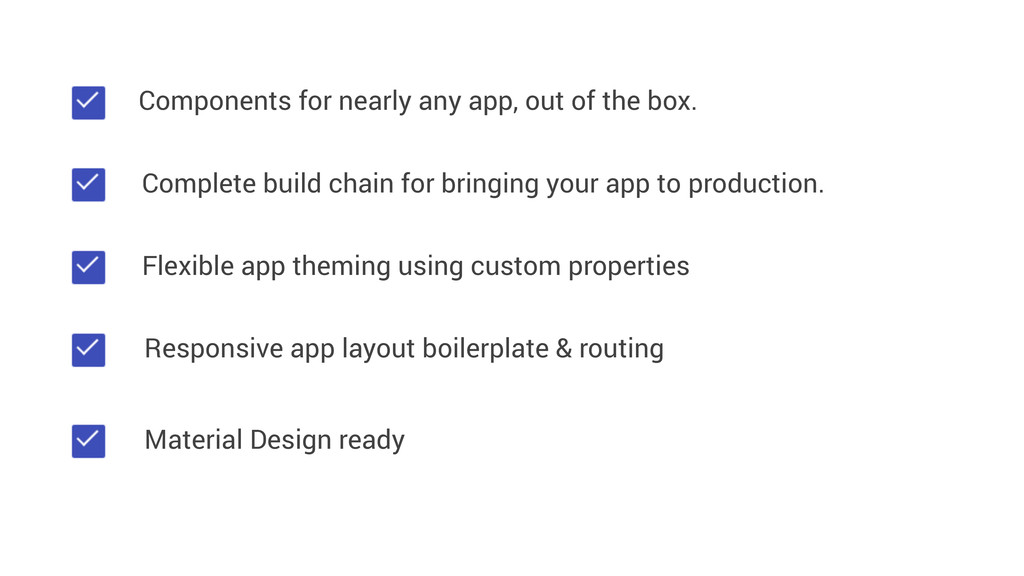 Components for nearly any app, out of the box. ...