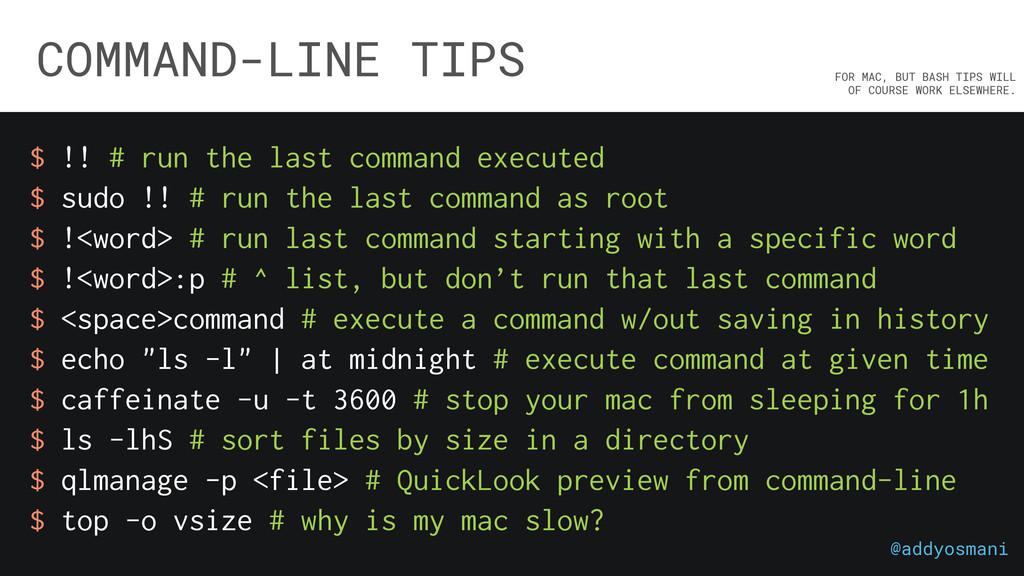 COMMAND-LINE TIPS $ !! # run the last command e...