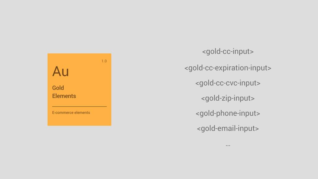 <gold-cc-input> <gold-zip-input> <gold-cc-expir...