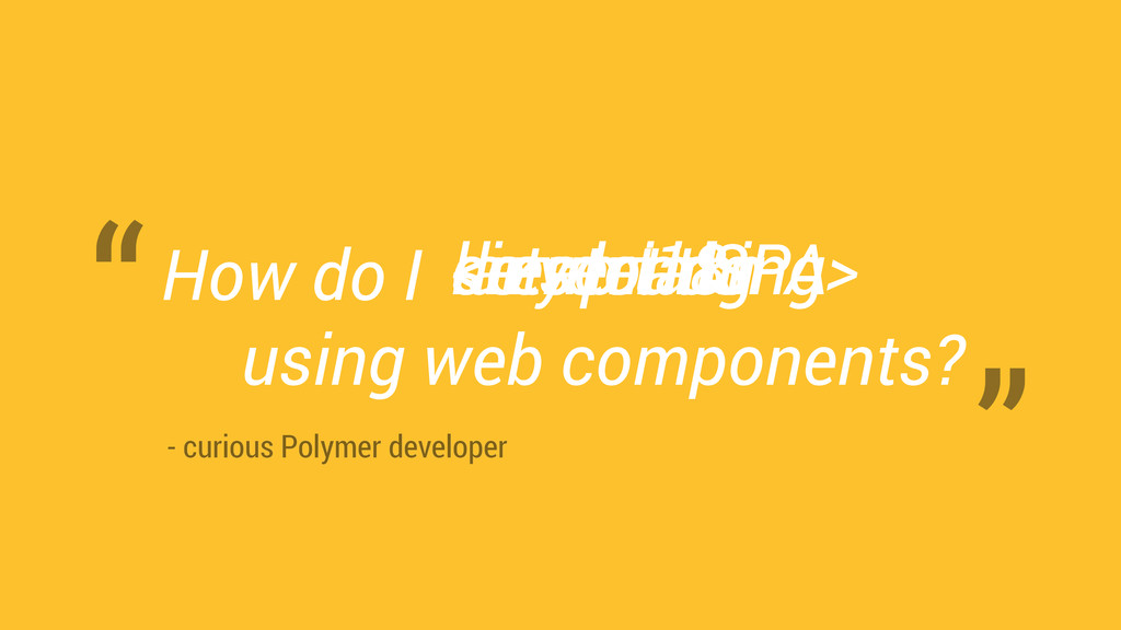 create a SPA - curious Polymer developer using ...