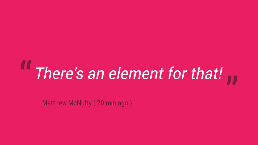 There's an element for that! - Matthew McNulty ...