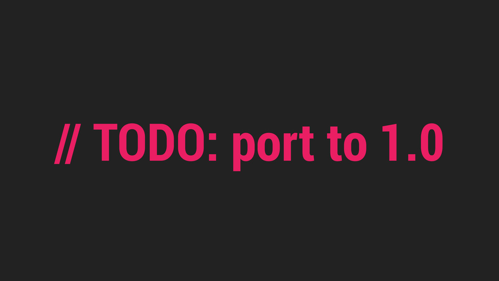 // TODO: port to 1.0