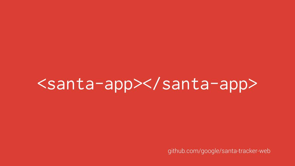 <santa-app></santa-app> github.com/google/santa...