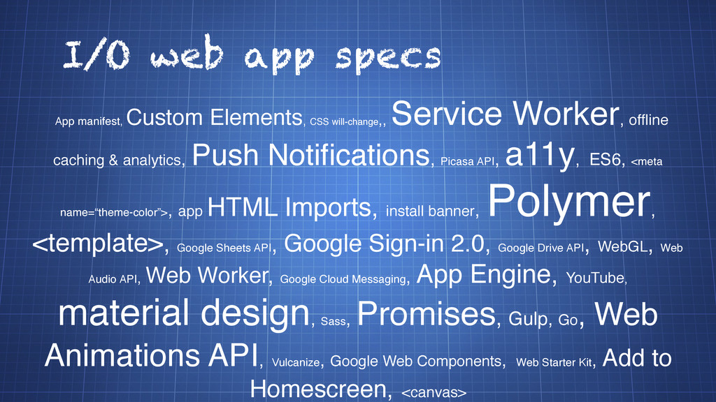 App manifest, Custom Elements, CSS will-change,...