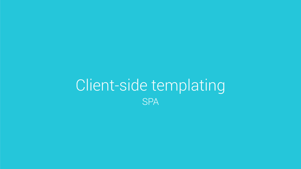 Client-side templating SPA