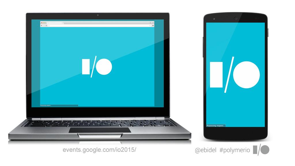 @ebidel #polymerio events.google.com/io2015/