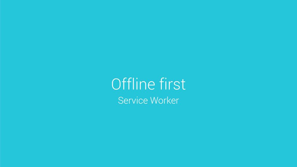 Offline first Service Worker