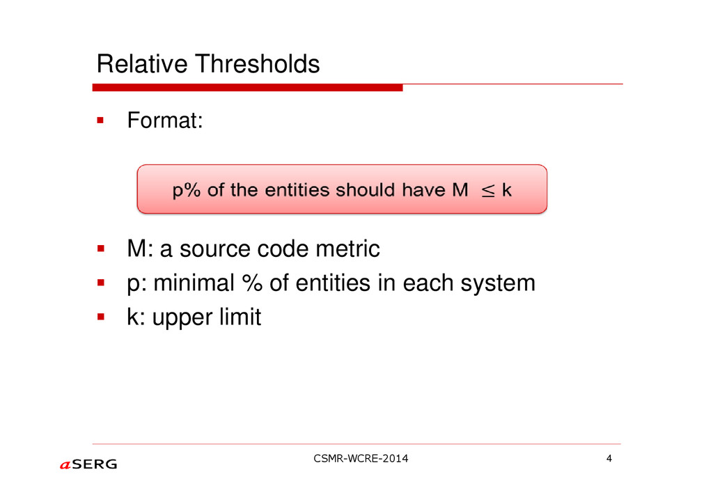 Relative Thresholds Format: M: a source code me...