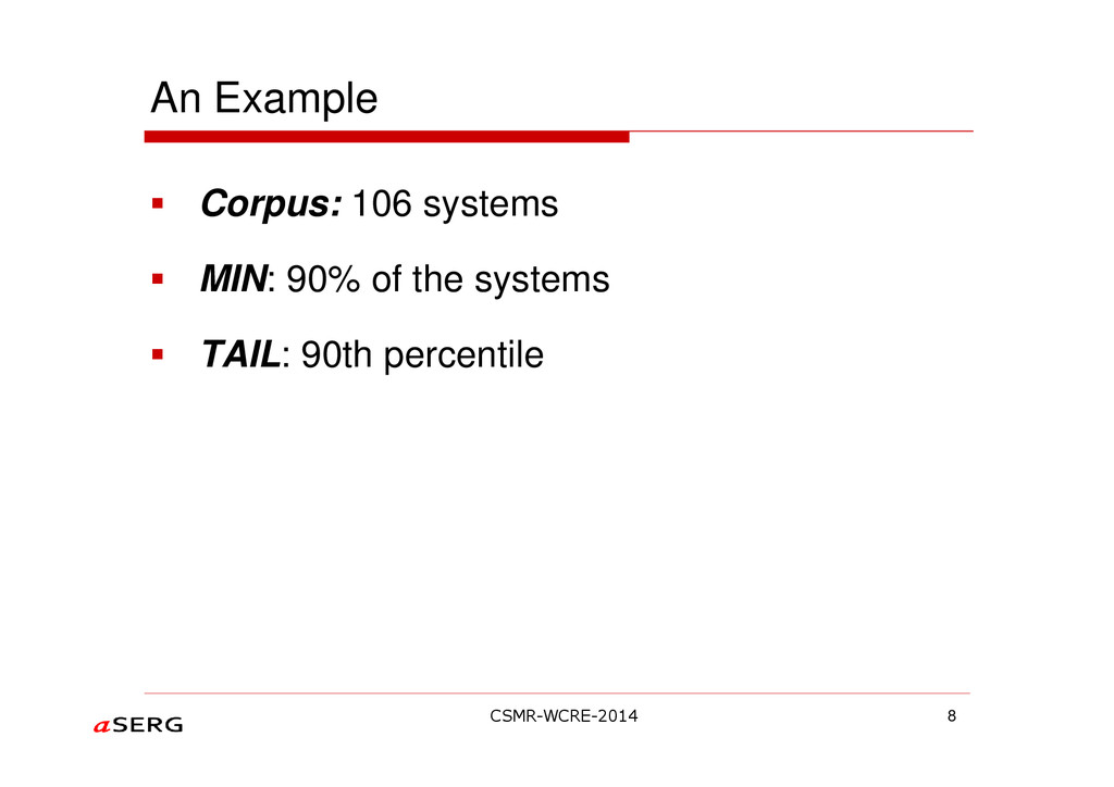 An Example Corpus: 106 systems MIN: 90% of the ...