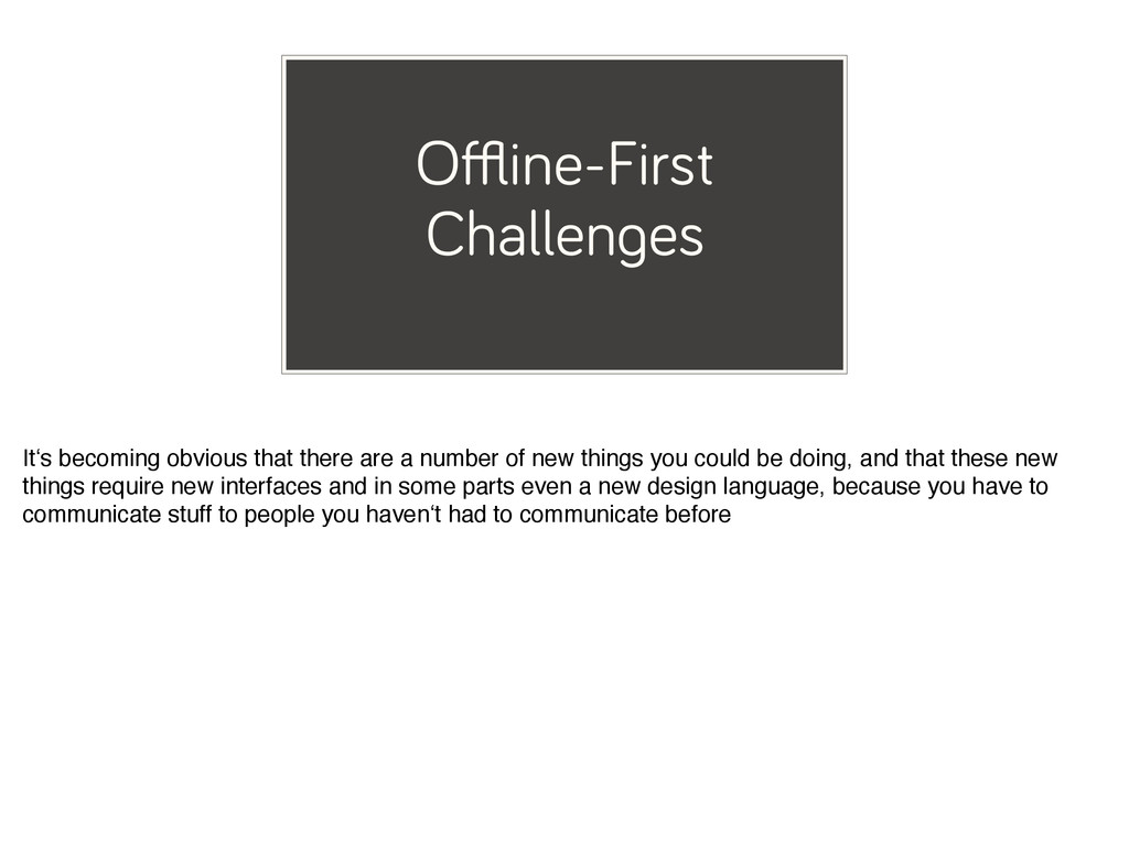 Offline-First Challenges It's becoming obvious th...