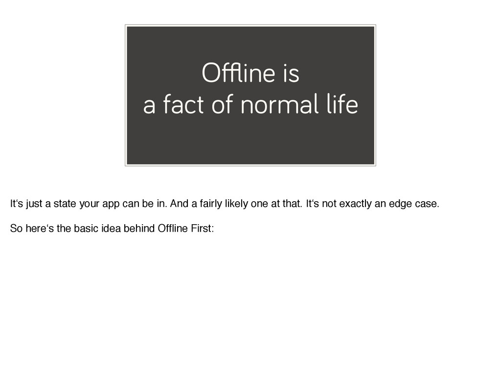 Offline is a fact of normal life It's just a stat...