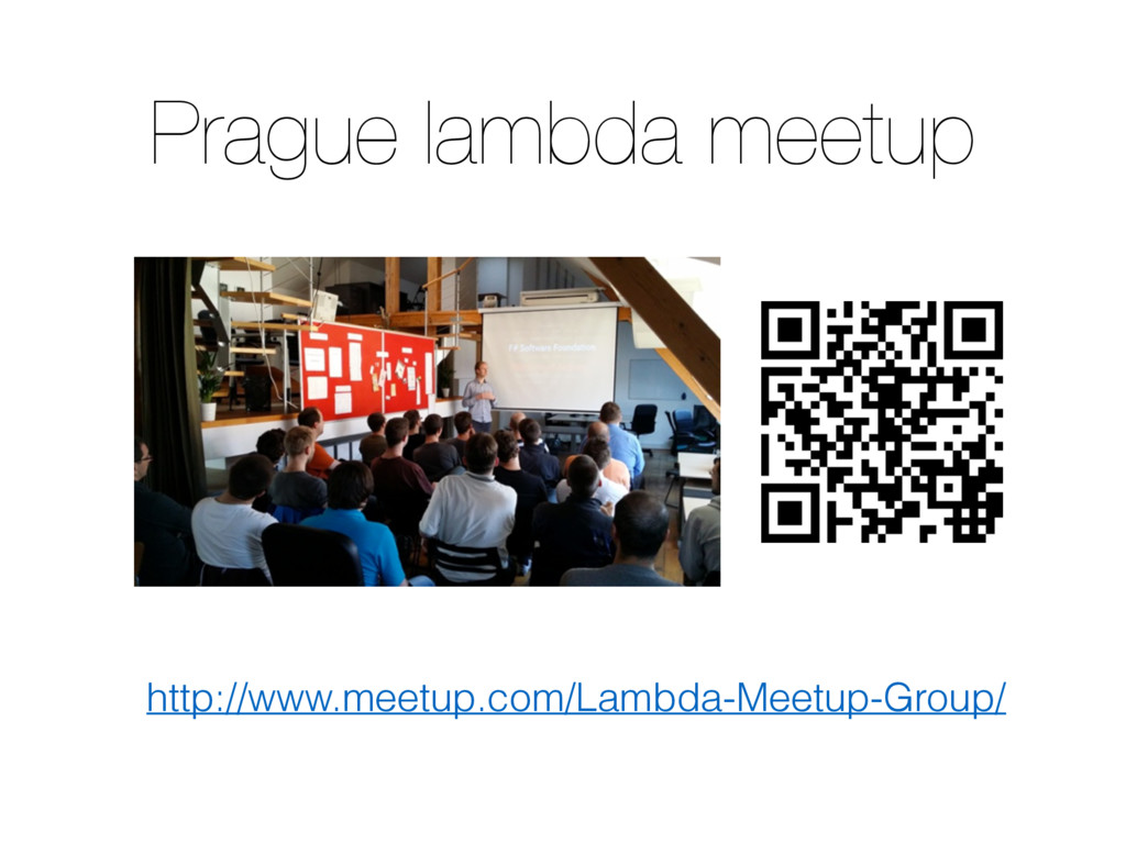 Prague lambda meetup http://www.meetup.com/Lamb...