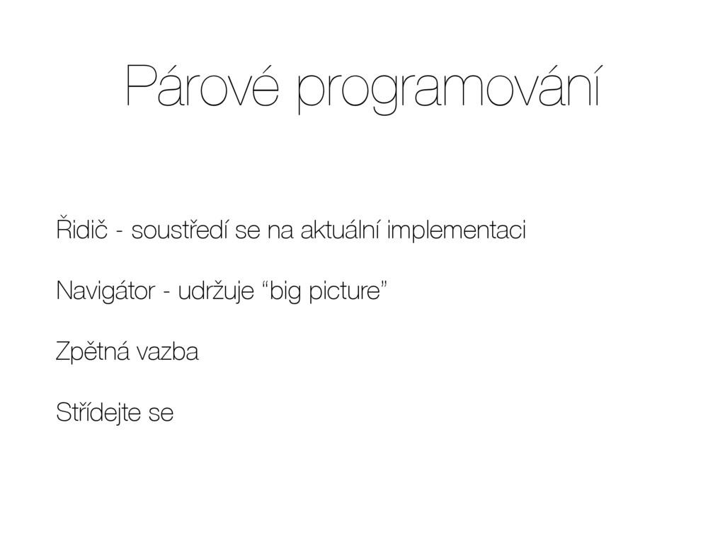Párové programování Řidič - soustředí se na akt...
