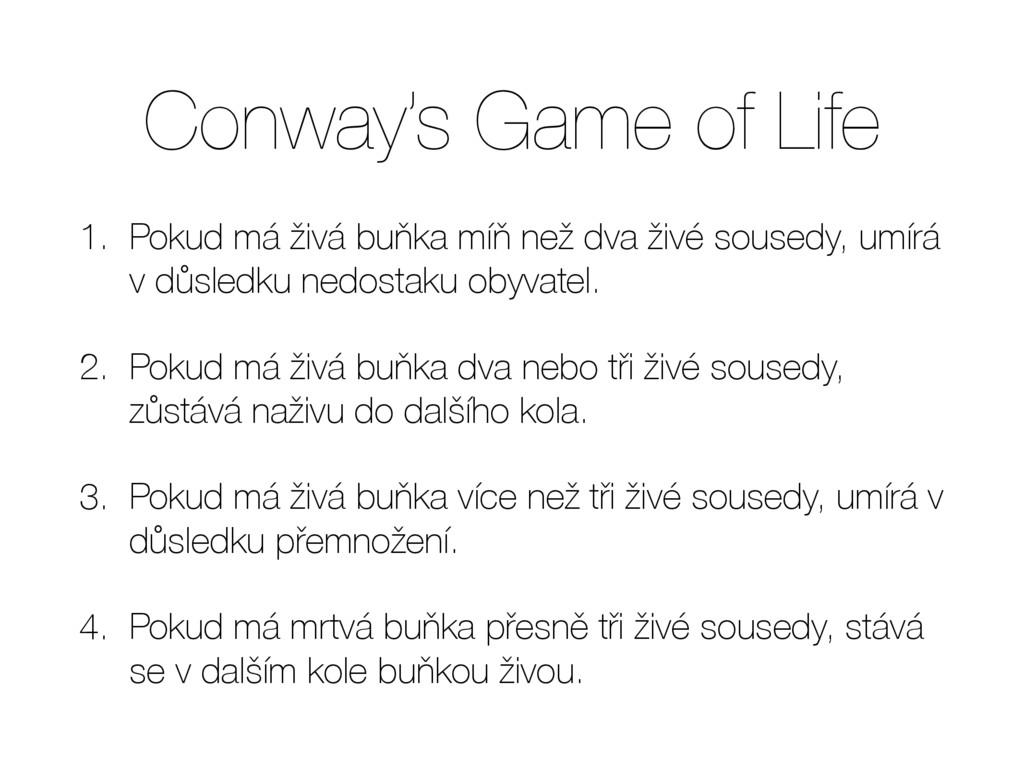 Conway's Game of Life 1. Pokud má živá buňka mí...
