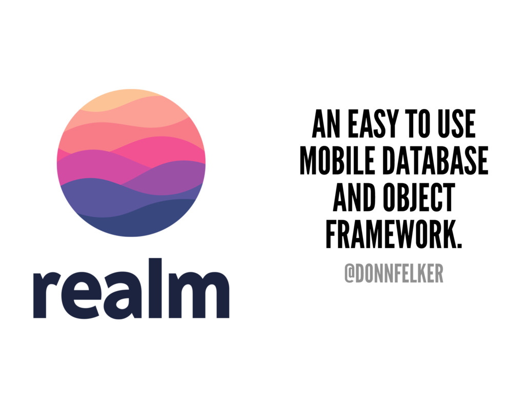 AN EASY TO USE MOBILE DATABASE AND OBJECT FRAME...