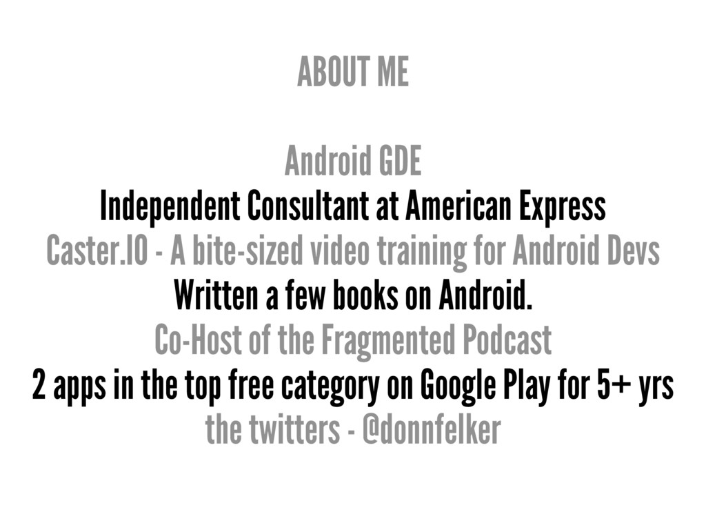 ABOUT ME Android GDE Independent Consultant at ...