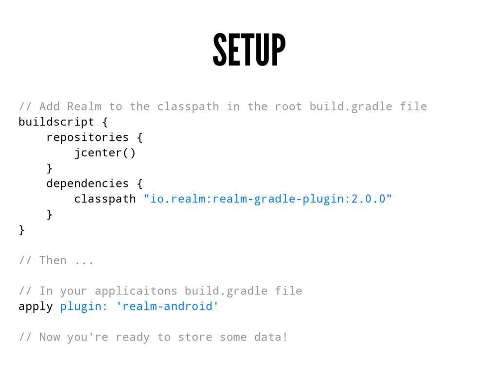 SETUP // Add Realm to the classpath in the root...