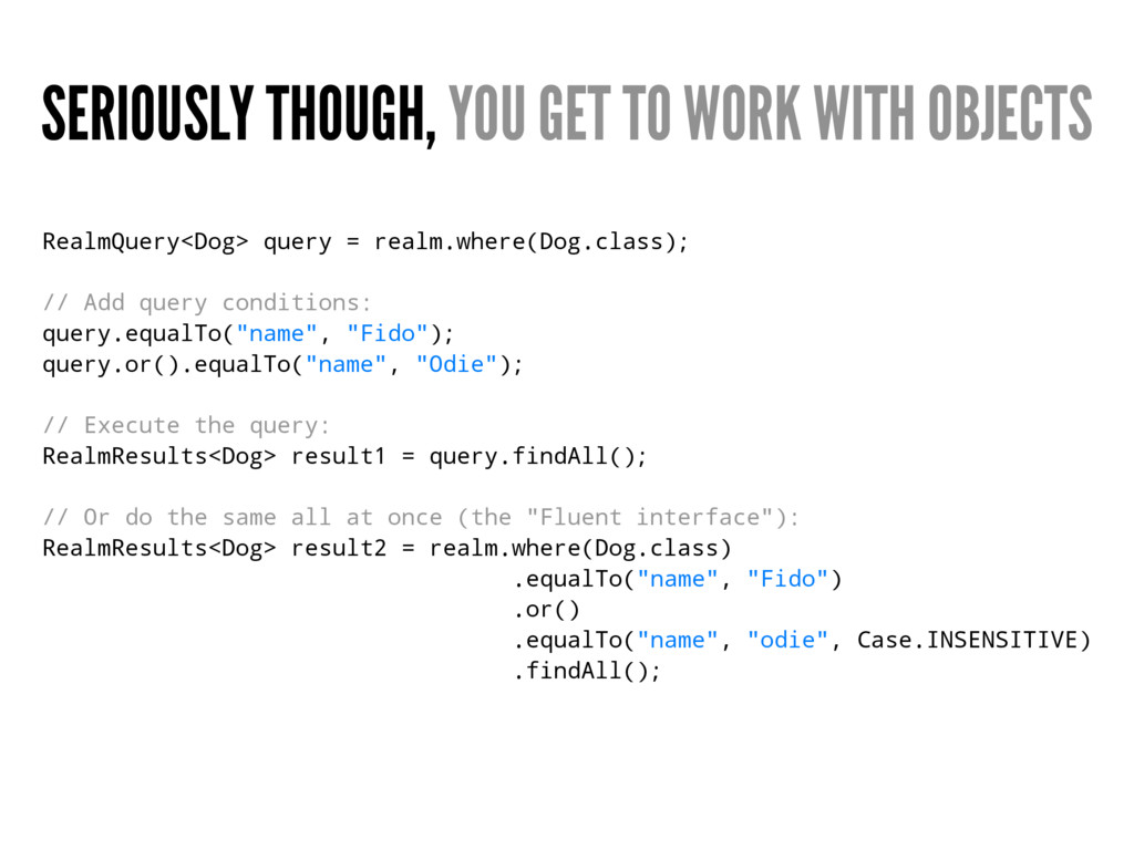 SERIOUSLY THOUGH, YOU GET TO WORK WITH OBJECTS ...