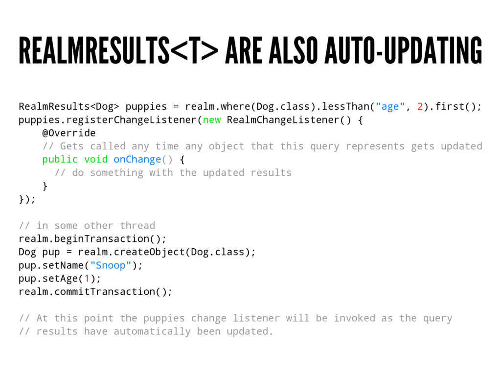 REALMRESULTS<T> ARE ALSO AUTO-UPDATING RealmRes...