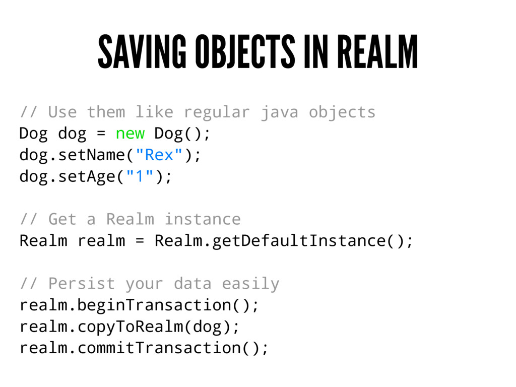 SAVING OBJECTS IN REALM // Use them like regula...