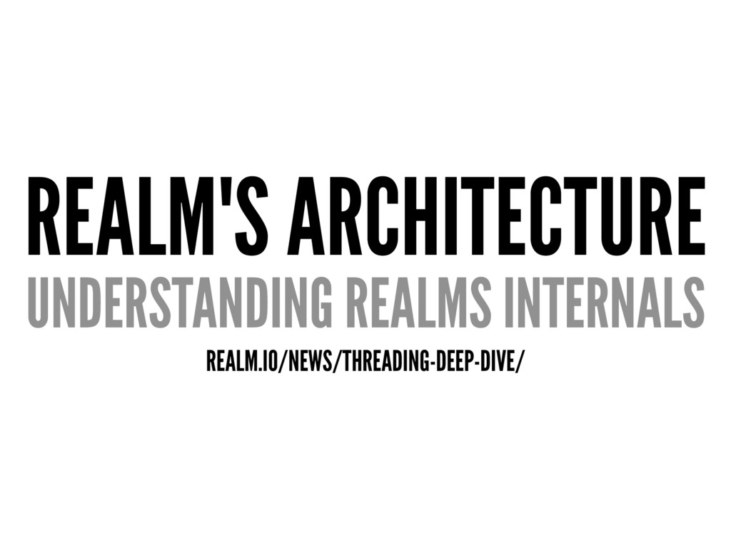 REALM'S ARCHITECTURE UNDERSTANDING REALMS INTER...