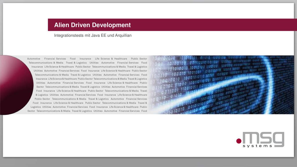 Alien Driven Development Integrationstests mit ...