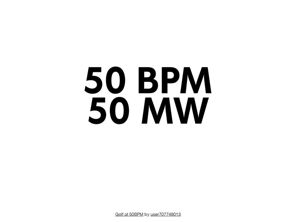 Golf at 50BPM by user707748013 50 MW 50 BPM