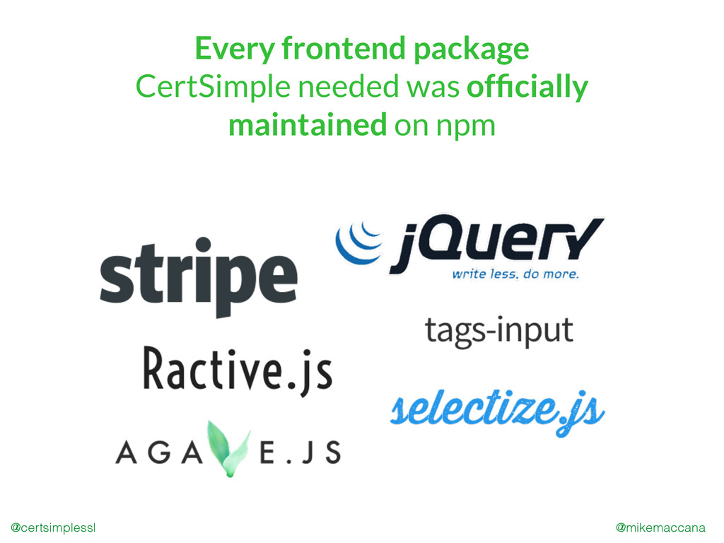 @mikemaccana @certsimplessl Every frontend pack...