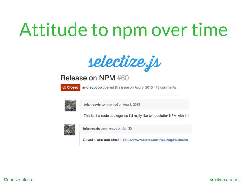 @mikemaccana @certsimplessl Attitude to npm ove...