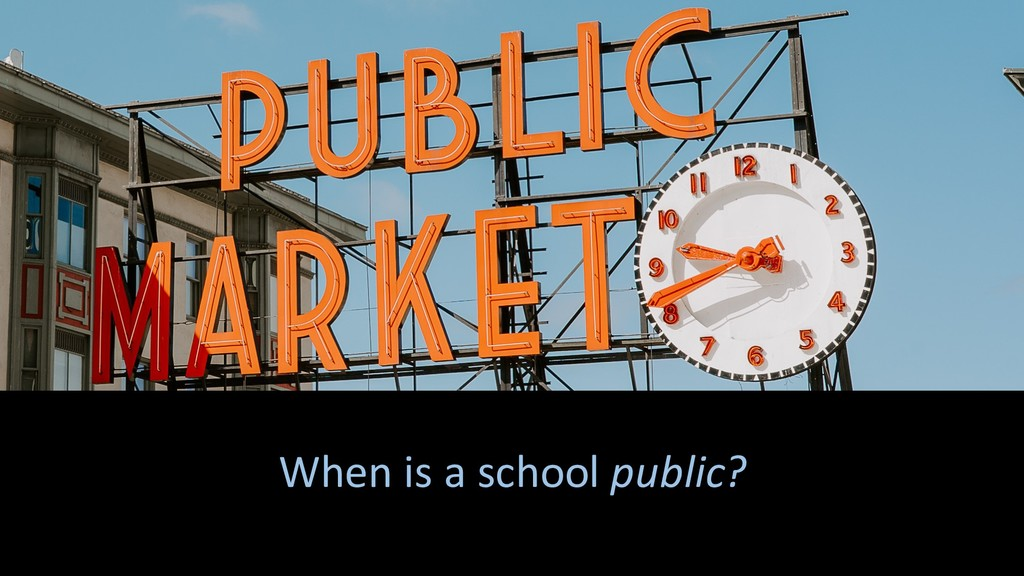 When is a school public?