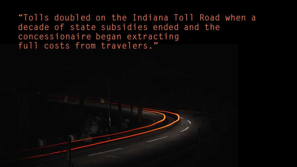 """Tolls doubled on the Indiana Toll Road when a ..."